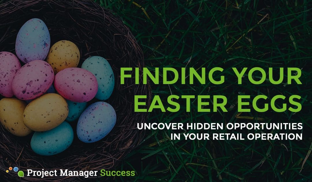 Where are the Easter Eggs in Your Retail Operation