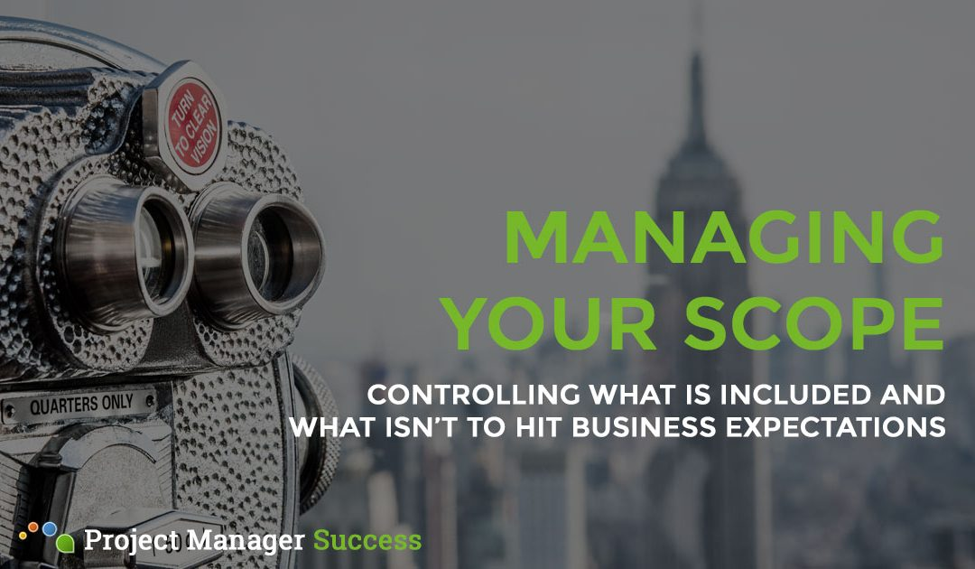 Project Scope: How to Stay in Control and Deliver for Your Business