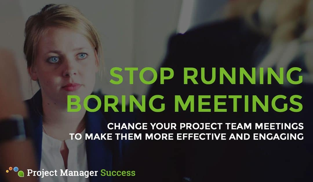Project Team Meeting: Don't Let Yours Be Boring