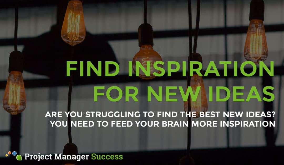 Generating New Ideas: How to Find Inspiration
