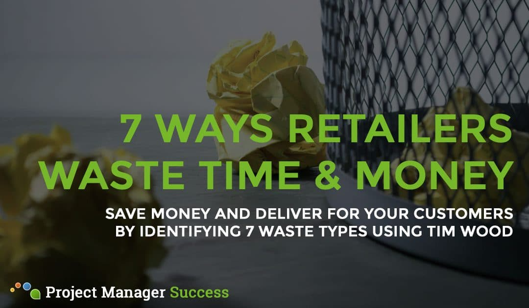 TIM WOOD and the 7 Wastes in Retail
