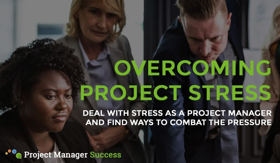 Dealing with Project Manager Stress