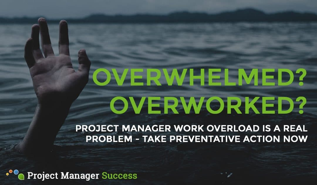 Work Overload: Are You Suffering Overwhelm?