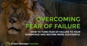 How to turn the fear of failure to your advantage and become more successful