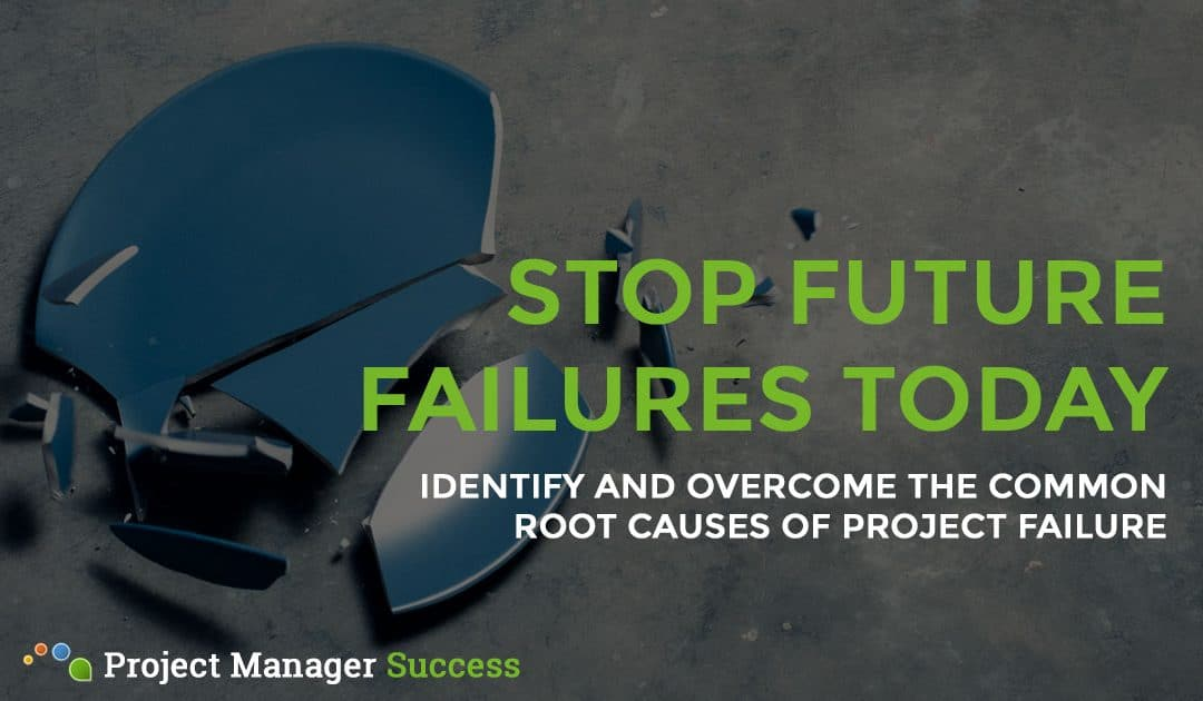 Project Failure: Avoid These Common Causes