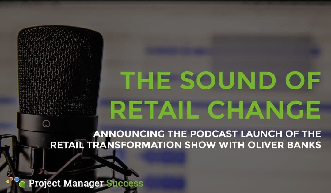 Retail Transformation Podcast: Just Launched, Listen now