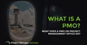 What does a PMO do? What does a Project Management Office do?